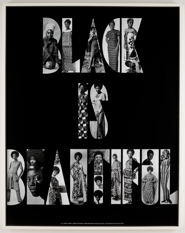 """printed in black and white; black ground with stencil-like letters--""""BLACK / IS / BEAUTIFUL""""--with photographs of black women, most wearing bold African print garments; received in white frame"""