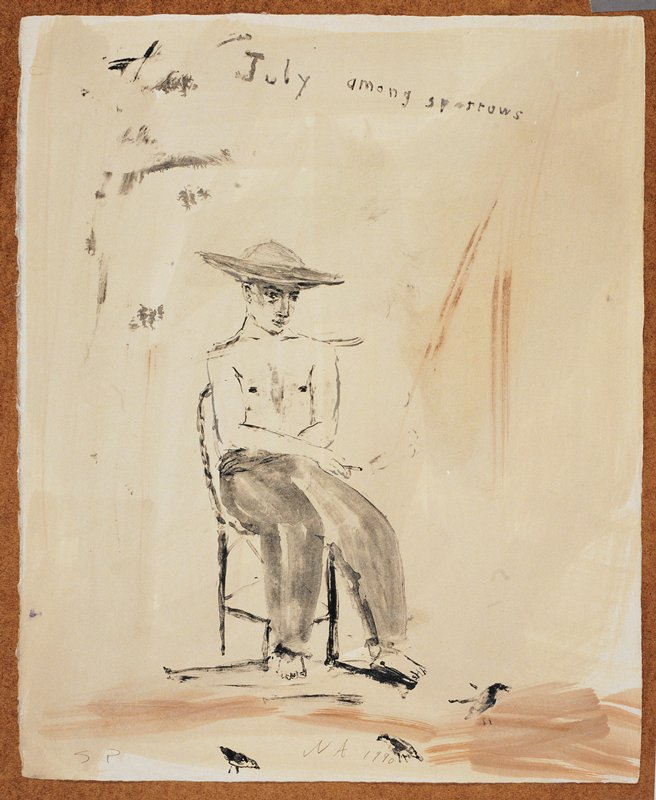 """Man in full view, wearing a wide rimmed hat and long pants; he faces forward in a chair; his body turned slightly; a cigarette in his PR hand; three sparrows at his feet; the words """"July Among Sparrows"""" inscribed, UC; grey and light brown background"""
